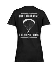 DON'T FOLLOW ME I DO STUPID THINGS - PARAGLIDING Ladies T-Shirt women-premium-crewneck-shirt-back