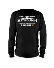 I ONLY CARE ABOUT SKATEBOARDING AND BEER Long Sleeve Tee thumbnail