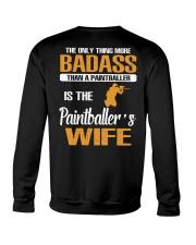 BADASS THAN A PAINTBALLER IS THE PAINTBALER'S WIFE Crewneck Sweatshirt thumbnail