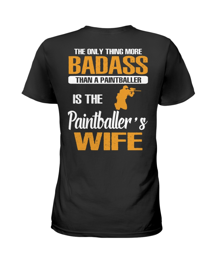 BADASS THAN A PAINTBALLER IS THE PAINTBALER'S WIFE Ladies T-Shirt