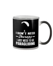I DON'T NEED THERAPY I JUST NEED TO GO PARAGLIDING Color Changing Mug thumbnail