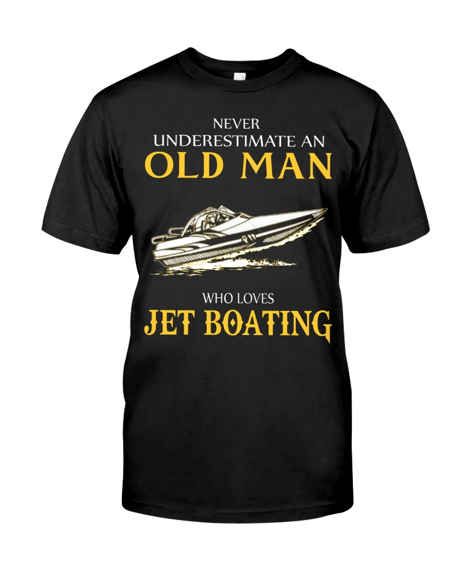 OLD MAN WHO LOVES JET BOATING Classic T-Shirt