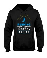 RUNNING MAKES EVERY THING BETTER Hooded Sweatshirt thumbnail