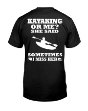 KAYAKING OR ME SHE SAID SOMETIMES I MISS HER Classic T-Shirt back