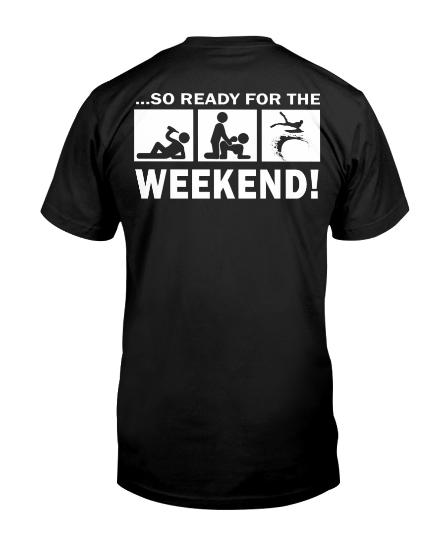 SO READY FOR THE WEEKEND - BODYBOARDING Classic T-Shirt
