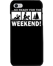 SO READY FOR THE WEEKEND - SAILING Phone Case thumbnail
