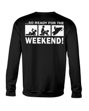 SO READY FOR THE WEEKEND - SNOWMOBILING Crewneck Sweatshirt thumbnail