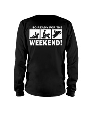 SO READY FOR THE WEEKEND - SNOWMOBILING Long Sleeve Tee thumbnail
