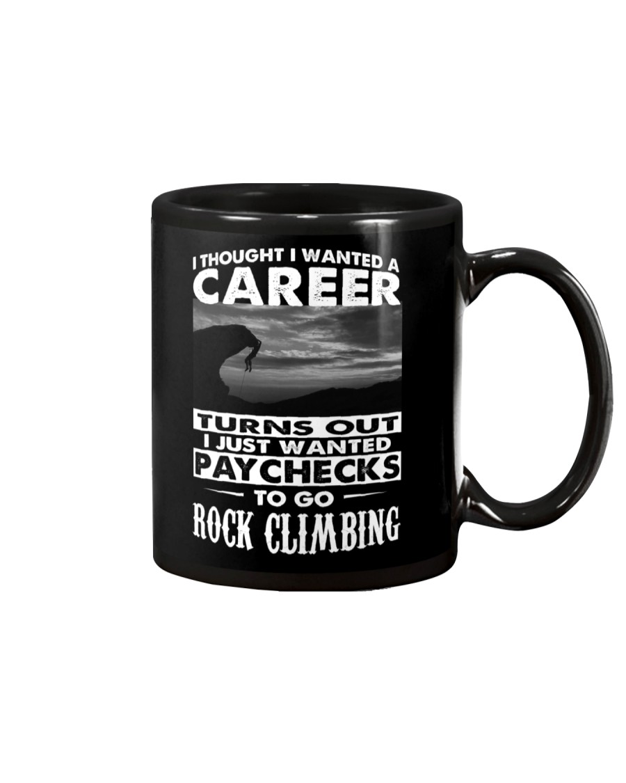 I JUST WANTED PAYCHECKS TO GO ROCK CLIMBING Mug