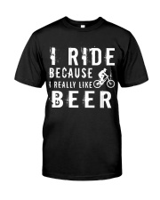 I RIDE BECAUSE I REALLY LIKE BEER Classic T-Shirt front