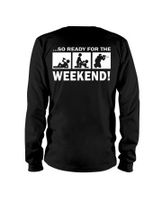 SO READY FOR THE WEEKEND - PAINTBALLING Long Sleeve Tee thumbnail