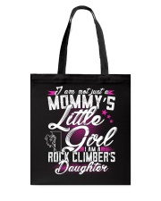 MOMMY'S LITTLE GIRL - I'M A ROCK CLIMBER DAUGHTER Tote Bag thumbnail
