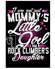 MOMMY'S LITTLE GIRL - I'M A ROCK CLIMBER DAUGHTER 11x17 Poster thumbnail