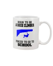 BORN TO BE A ROCK CLIMBER FORCED TO GO TO SCHOOL Mug thumbnail