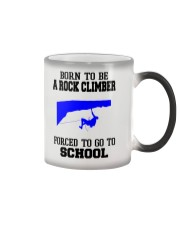 BORN TO BE A ROCK CLIMBER FORCED TO GO TO SCHOOL Color Changing Mug thumbnail
