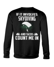 IF IT INVOLCES SKYDIVING AND TACOS COUNT ME IN Crewneck Sweatshirt thumbnail