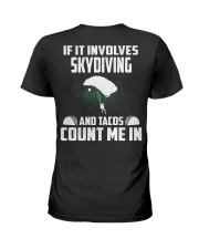 IF IT INVOLCES SKYDIVING AND TACOS COUNT ME IN Ladies T-Shirt back