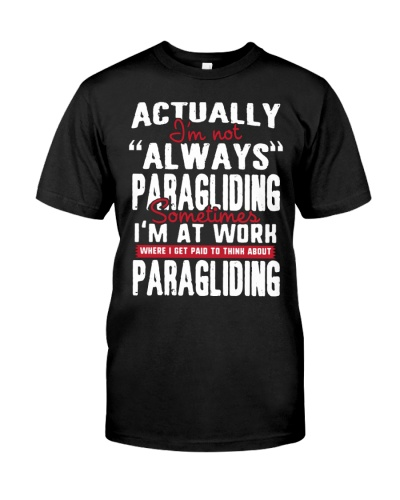 ACTUALLY I'M NOT ALWAYS PARAGLIDING