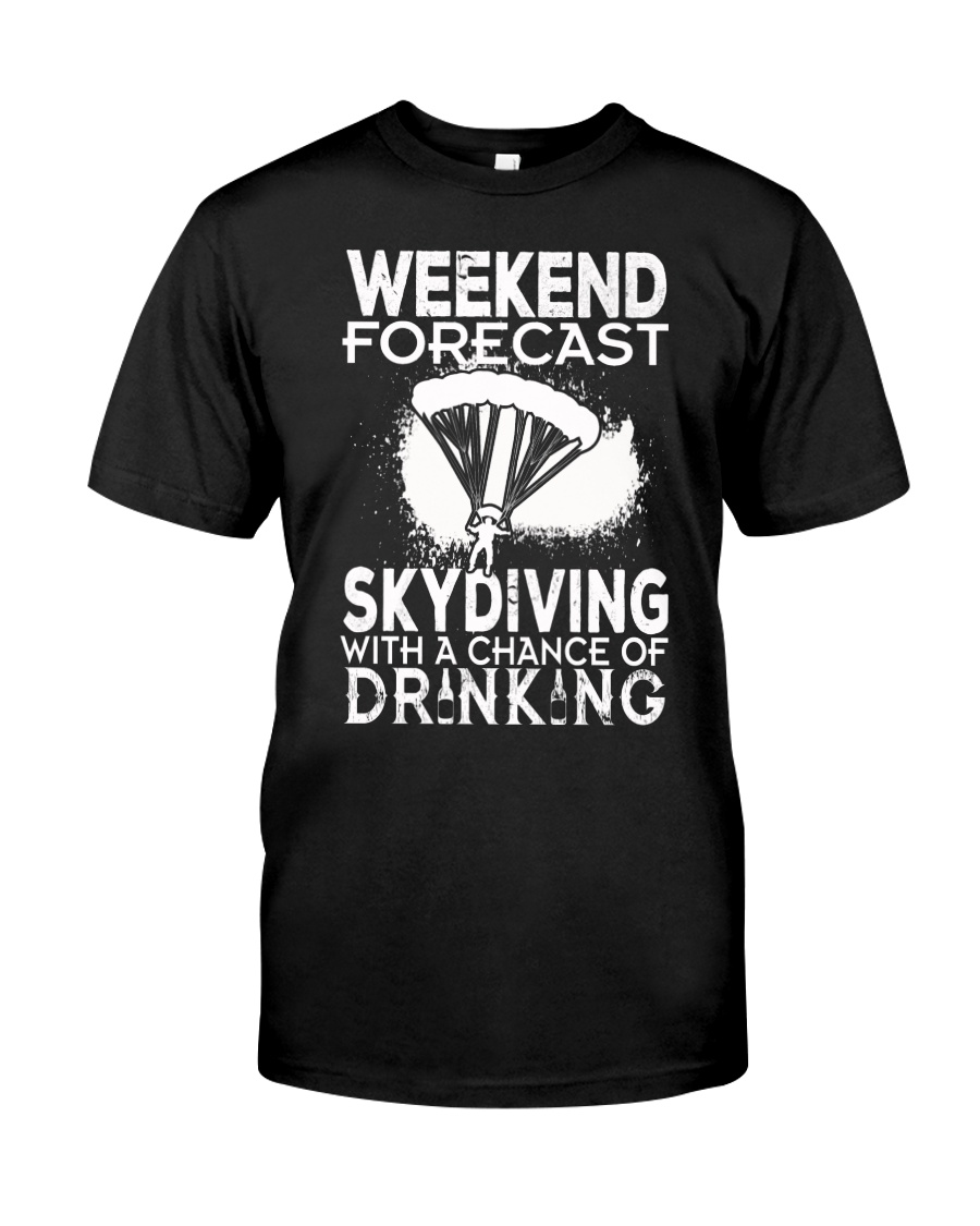 Skydiving - Weekend Forecast Classic T-Shirt