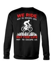 WE RIDE NOT TO ESCAPE LIFE BUT FOR LIFE Crewneck Sweatshirt thumbnail