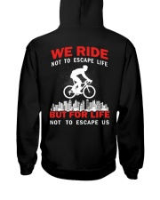 WE RIDE NOT TO ESCAPE LIFE BUT FOR LIFE Hooded Sweatshirt thumbnail