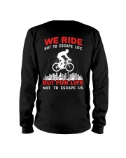 WE RIDE NOT TO ESCAPE LIFE BUT FOR LIFE Long Sleeve Tee thumbnail