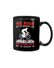 WE RIDE NOT TO ESCAPE LIFE BUT FOR LIFE Mug thumbnail