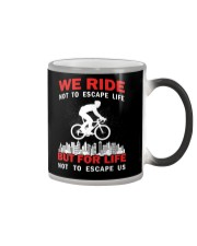 WE RIDE NOT TO ESCAPE LIFE BUT FOR LIFE Color Changing Mug thumbnail