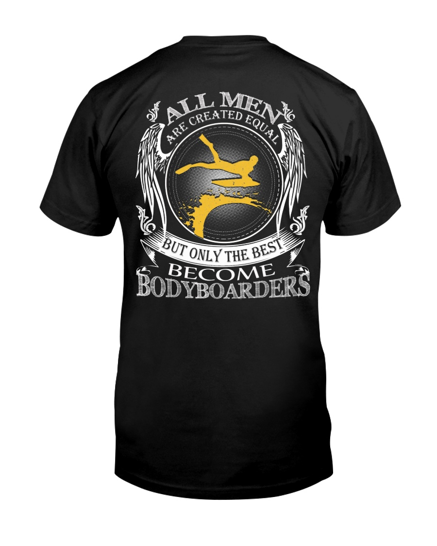 ONLY THE BEST BECOME BODYBOARDERS Classic T-Shirt