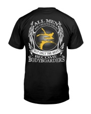 ONLY THE BEST BECOME BODYBOARDERS Classic T-Shirt back