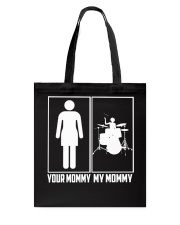 DRUM- YOUR MOMMY - MY MOMMY Tote Bag thumbnail