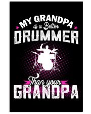 MY GRANDPA IS BETTER A DRUMMER THAN YOUR GRANDPA 11x17 Poster thumbnail
