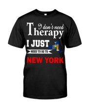 NEW YORK - NEED TO GO TO NEW YORK Classic T-Shirt thumbnail