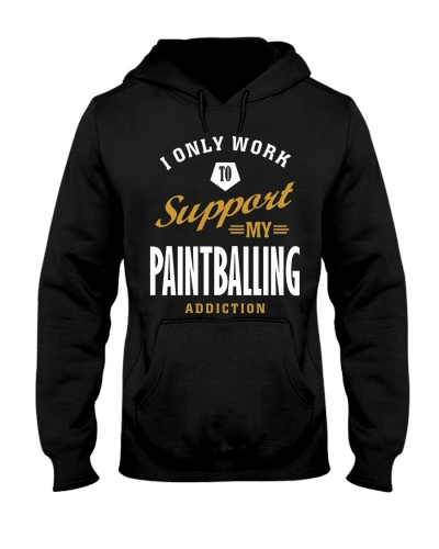 I Only Work to Support My Paintballing Addiction