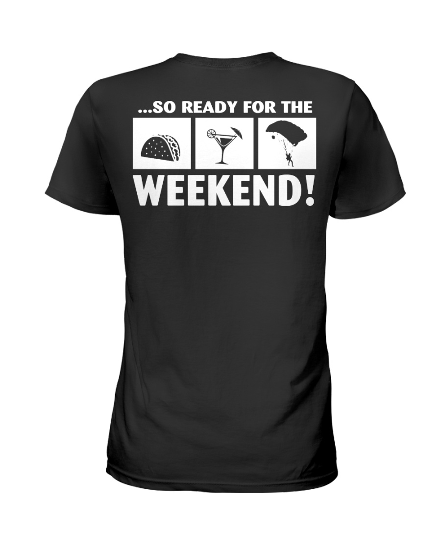 SO READY FOR THE WEEKEND - SKYDIVING Ladies T-Shirt