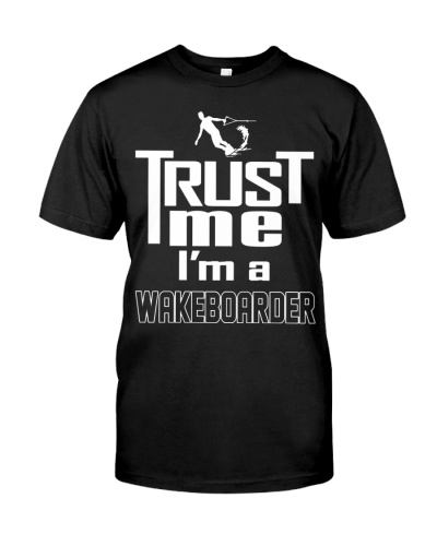 TRUST ME - I'M A WAKEBOARDER
