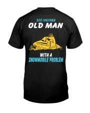 OLD MAN WITH A SNOWMOBILE PROBLEM Classic T-Shirt back