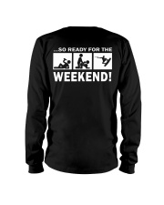 SO READY FOR THE WEEKEND - WAKEBOARDING Long Sleeve Tee thumbnail