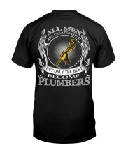 ONLY THE BEST BECOME PLUMBERS Classic T-Shirt back
