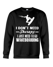 I DON'T NEED THERAPY I JUST NEED TO GO WAKEBOARD' Crewneck Sweatshirt thumbnail