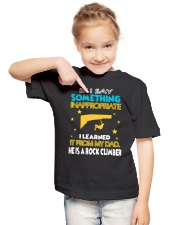 I LEARNED IT FROM MY DAD - HE IS A ROCK CLIMBER Youth T-Shirt lifestyle-youth-tshirt-front-2