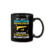 I LEARNED IT FROM MY DAD - HE IS A ROCK CLIMBER Mug thumbnail