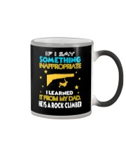 I LEARNED IT FROM MY DAD - HE IS A ROCK CLIMBER Color Changing Mug thumbnail