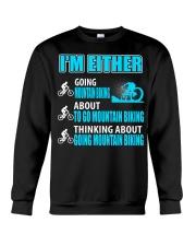 I'M EITHER THINKING ABOUT GOING MOUNTAIN BIKING Crewneck Sweatshirt thumbnail