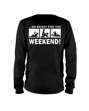 SO READY FOR THE WEEKEND - KAYAKING Long Sleeve Tee thumbnail