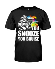 YOU SNOOZE YOU BRUISE Classic T-Shirt front