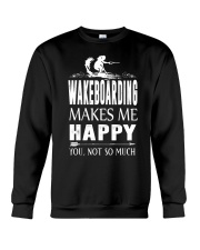 WAKEBOARDING MAKES ME HAPPY - YOU NOT SO MUCH Crewneck Sweatshirt thumbnail
