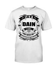 Its a DAIN thing funny gift T-Shirt Classic T-Shirt front