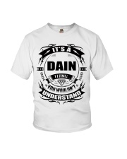 Its a DAIN thing funny gift T-Shirt Youth T-Shirt tile