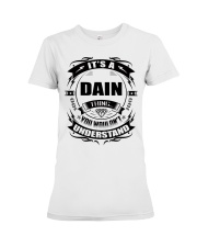 Its a DAIN thing funny gift T-Shirt Premium Fit Ladies Tee thumbnail